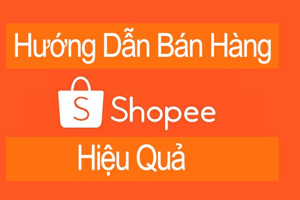 Hướng dẫn bán hàng shopee hiệu quả - tongkhothienan.com